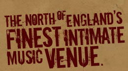The North of Englands finest intimate music venue